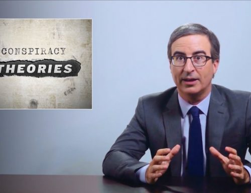 CONSPIRACY THEORIES: LAST WEEK TONIGHT WITH JOHN OLIVER [FULL TRANSCRIPT]