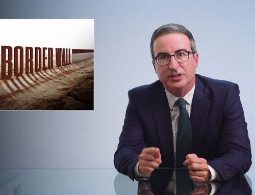 BORDER WALL II: LAST WEEK TONIGHT WITH JOHN OLIVER – TRANSCRIPT