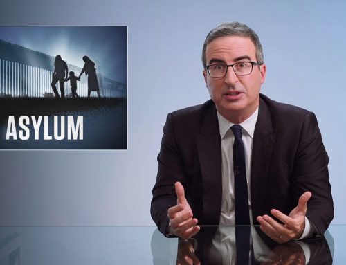 ASYLUM: LAST WEEK TONIGHT WITH JOHN OLIVER – TRANSCRIPT
