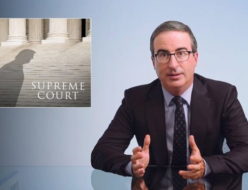 THE SUPREME COURT: LAST WEEK TONIGHT WITH JOHN OLIVER – TRANSCRIPT