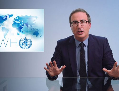 THE WORLD HEALTH ORGANIZATION: LAST WEEK TONIGHT WITH JOHN OLIVER – TRANSCRIPT