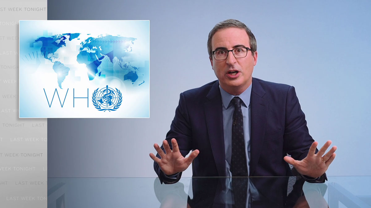 The World Health Organization Last Week Tonight With John Oliver